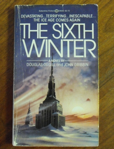 The Sixth Winter by Douglas Orgill and John Gribbin