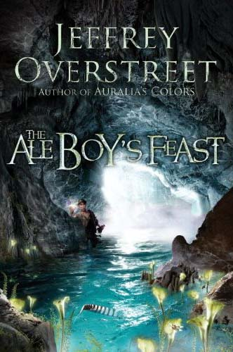 The Aleboy's Feast by Jeffrey Overstreet